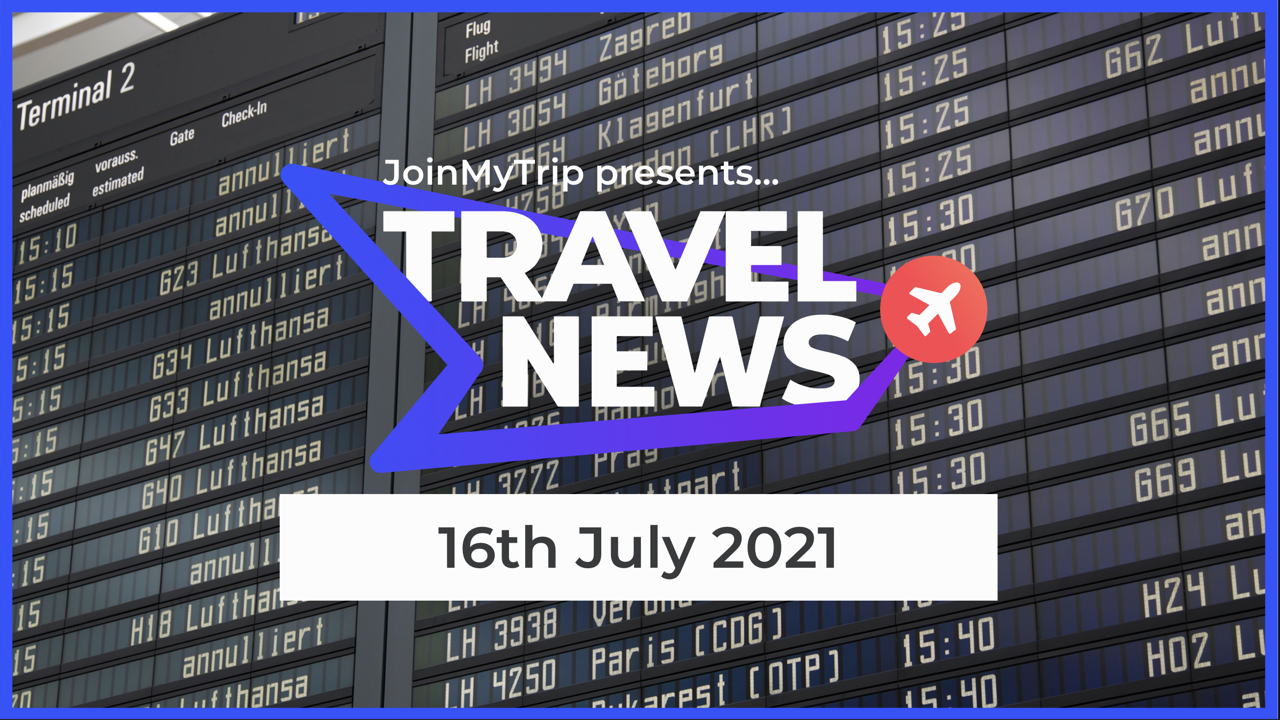 Travel News on 16th of July 2021