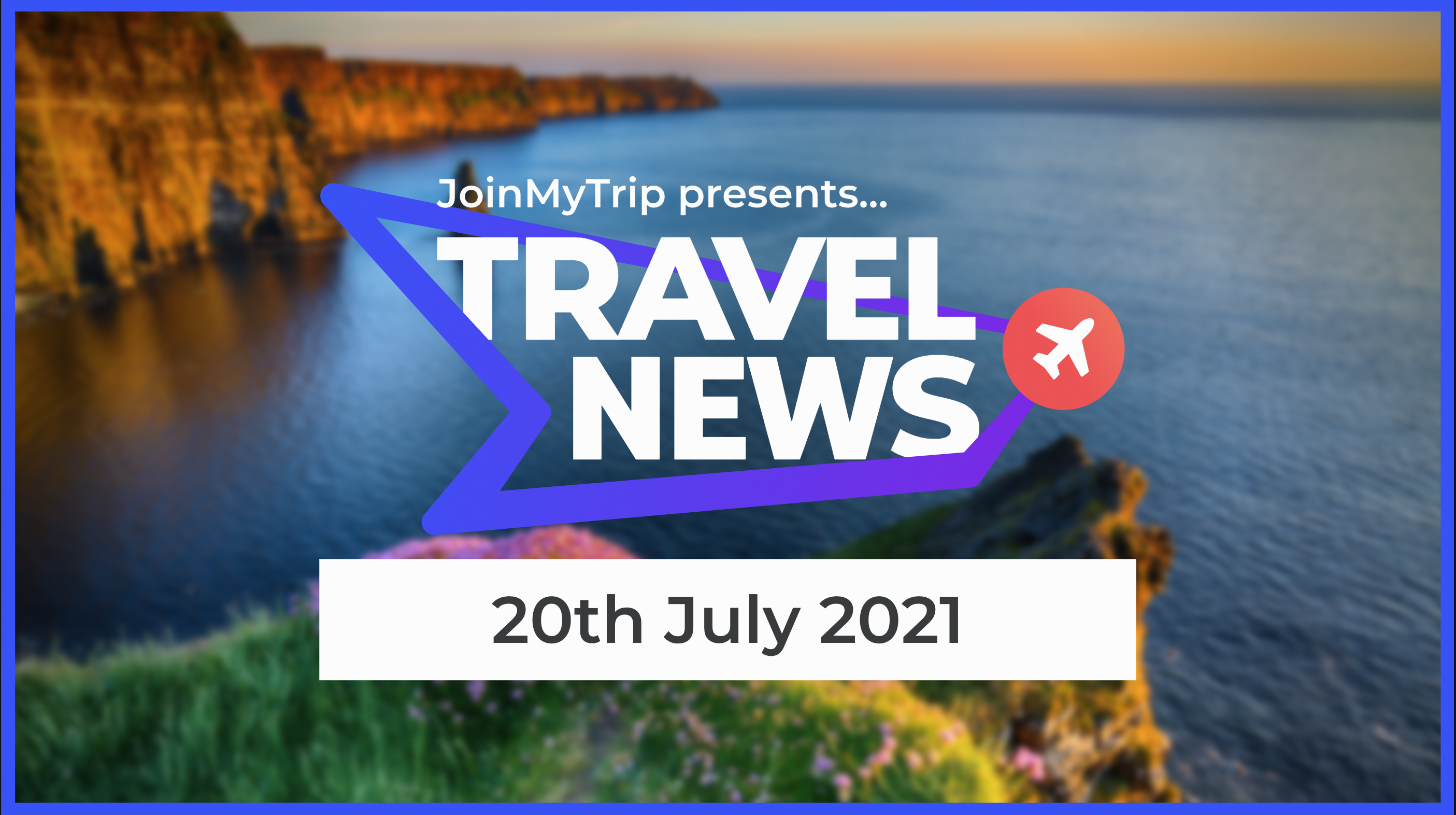 Travel New on the 20th of July 2021