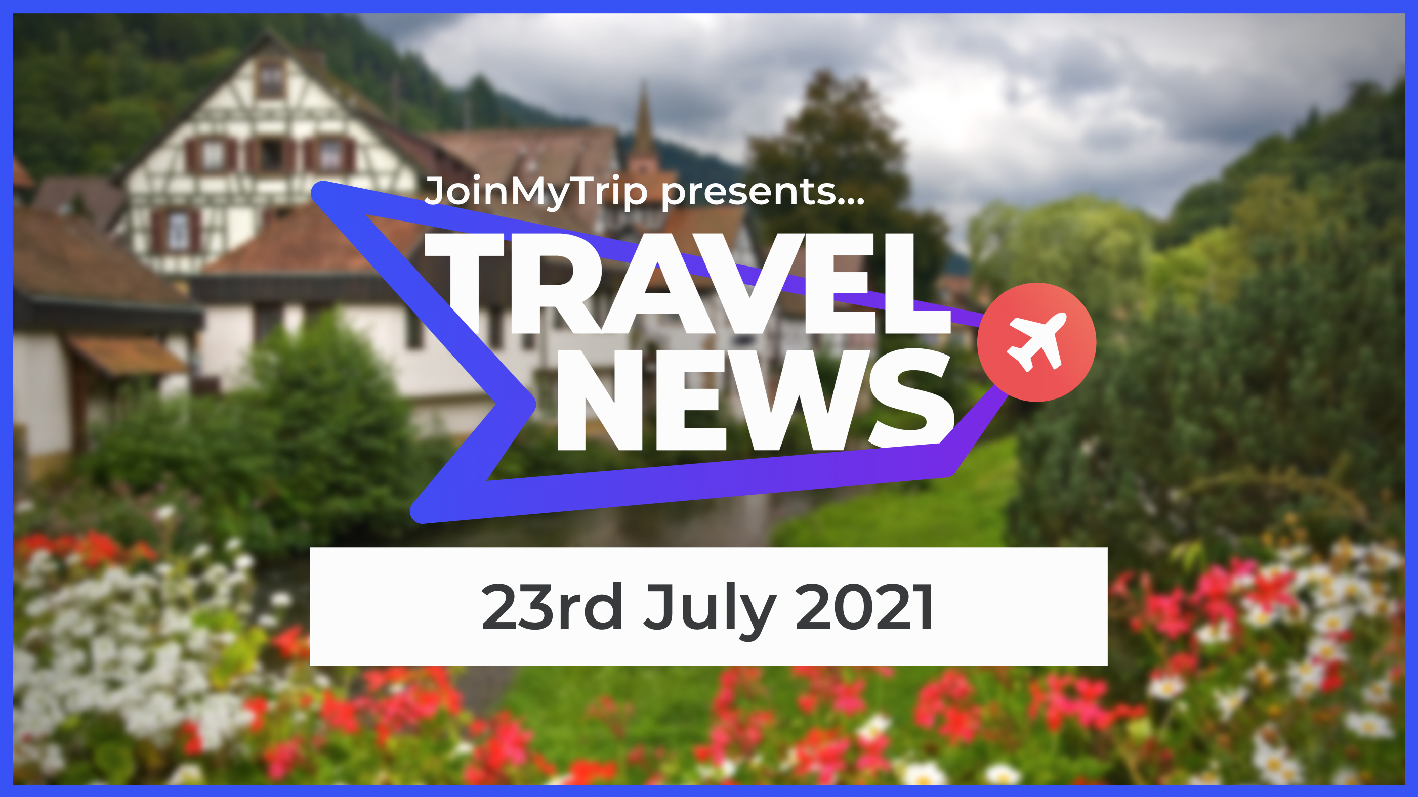 Travel News on 23rd of July