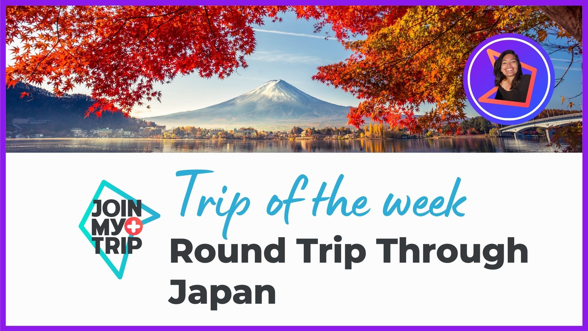 Round trip through Japan in the trip of the week episode.